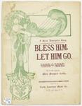 Bless Him, Let Him Go