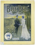 Blue Bell : March Song and Chorus
