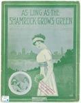 As Long as the Shamrock Grows Green