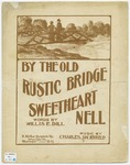By the Old Rustic Bridge : Sweetheart Nell