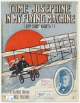 Come, Josephine In My Flying Machine : Up She Goes!