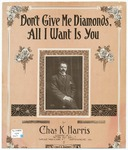 Don't Give Me Diamonds, All I Want Is You