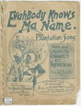 Evahbody Knows Ma Name : Plantation Song