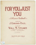 For You, Just You : A Love Ballad