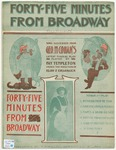 Forty - five Minutes form Broadway