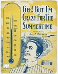 Gee! But I'm Crazy For The Summertime
