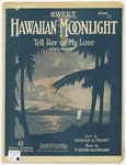 Sweet Hawaiian Moonlight : Tell Her Of My Love