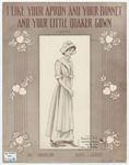 I Like Your Apron And Your Bonnet And Your Little Quaker Gown