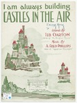 "I Am Always Building ""Castles In The Air"""