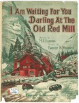 I am waiting for You Darling at the Old Red Mill