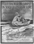 I'll Anchor My Ship, In Your Harbor Of Love