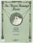 I'm Missin' Mammy's Kissin' : And I Know She's Missin' Mine