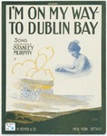 I'm On My Way To Dublin Bay : Song