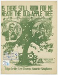 Is There Still Room For Me 'Neath The Old Apple Tree