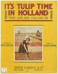 It's Tulip Time In Holland : Two Lips Are Calling Me