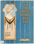 It's The Pretty Things You Say