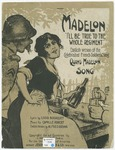 Madelon (I'll be true to the whole regiment) :   song