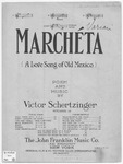 Marchéta :   (a love song of old Mexico)