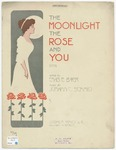 The Moonlight, the Rose and You