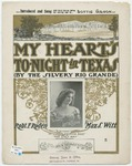 My Heart's To-Night In Texas : By The Silvery Rio Grande