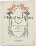 My Rose In A World Of Tears