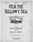 O'er The Billowy Sea