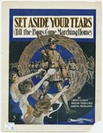 Set Aside Your Tears : Till The Boys Come Marching Home