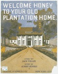 Welcome Honey To Your Old Plantation Home