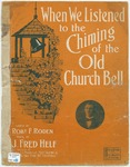 When We Listened to The Chiming of The Old Church Bell