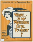 Where Is My Wandering Girl To-Night