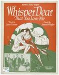 Whisper Dear That You Love Me