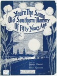 You're The Same Old Southern Mammy : Of Fifty Years Ago
