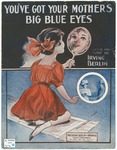 You've Got Your Mother's Big Blue Eyes!