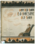Any Old Town is a Lonesome Old Town : (When Your Sweetheart is Away.)