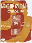 Make Up Your Mind: Carolina