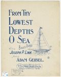 From Thy Lowest Depths, O Sea