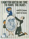 I Aint-en Got-en No Time To Have The Blues