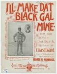 I'll Make Dat Black Gal Mine : Coon Song