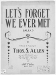 Let's Forget We Ever Met : Ballad