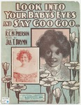 Look Into your Baby's eyes and say Goo Goo