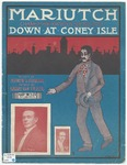 Mariutch :   (make-a the hootch-a ma kootch) : down at Coney Isle