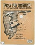 Pray For Sunshine : But Always Be Prepared For Rain