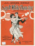 Say It While Dancing : Fox Trot Song