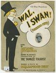 Wal, I Swan!