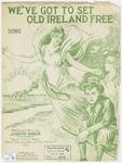 We've Got To Set Old Ireland Free