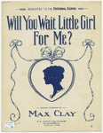 Will You Wait Little Girl For Me?