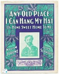 Any Old Place I Can Hang My Hat is Home Sweet Home to Me