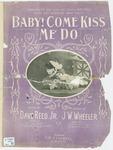 Baby Come Kiss Me Do
