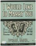 I Would Like To Marry You