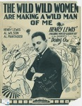 The Wild Wild Women : Are Making A Wild Man of Me